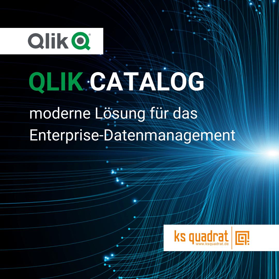 Qlik Catalog moderne Lösung für das Enterprise-Datenmanagement
